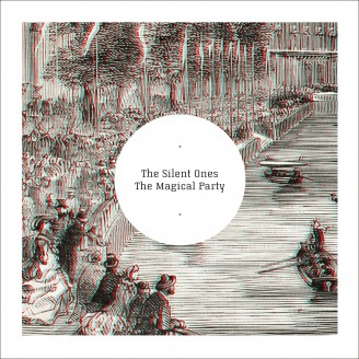 The Silent Ones - The Magical Party