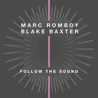 Marc Romboy & Blake Baxter - Follow The Sound