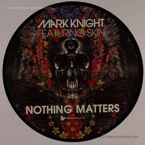 MARK KNIGHT FEAT. SKIN - Nothing Matters (Tensnake & Noisia rmx)