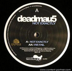 deadmau5 - not exactly / we fail
