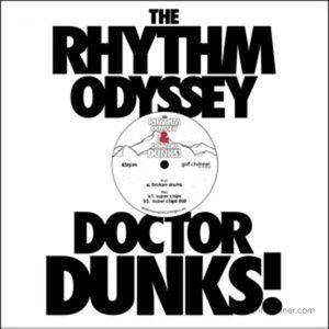 THE RHYTHM ODYSSEY & DR DUNKS - BROKEN DRUMS / SUPER CHIPS
