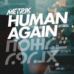 Metrik - Human Again / Slipstream