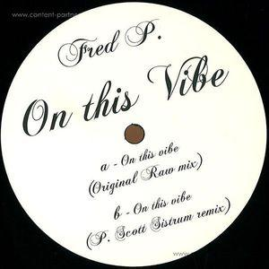 fred p - on this vibe incl. patrice scott rmx