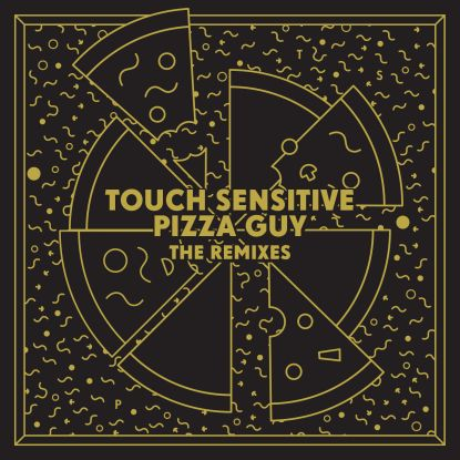 Touch Sensitive - Pizza Guy, I:cube, Fantastic Man Rmxs